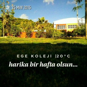 Harika bir hafta olsun... #hafta #pazartesi #monday #week #egekoleji #okul…